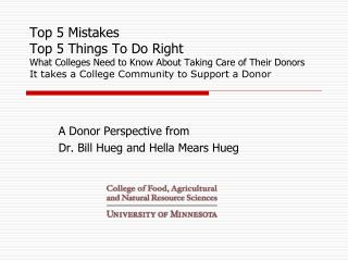 A Donor Perspective from Dr. Bill Hueg and Hella Mears Hueg