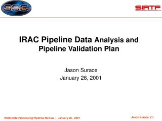 IRAC Pipeline Data  Analysis and Pipeline Validation Plan