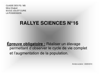 CLASSE DES PS�/ MS Mme Chabert ECOLE JOLIOT CURIE LA POSSESSION RALLYE SCIENCES N�16