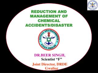 DR.BEER SINGH, Scientist  F  Joint Director, DRDE Gwalior