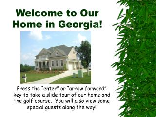 Welcome to Our Home in Georgia!