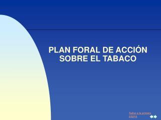 PLAN FORAL DE ACCIÓN  SOBRE EL TABACO
