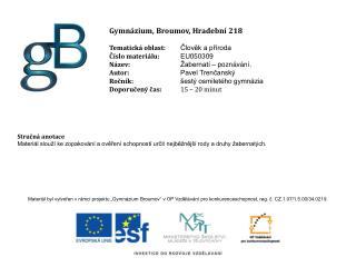 Gymnázium, Broumov, Hradební 218 Tematická oblast: Člověk a příroda Číslo materiálu: EU050309