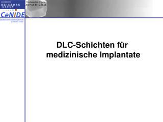 DLC-Schichten für  medizinische Implantate