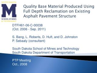 Quality Base Material Produced Using Full Depth Reclamation on Existing Asphalt Pavement Structure