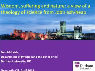 Tom McLeish, Department of Physics (and the other ones)  Durham University, UK