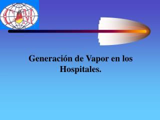 Generación de Vapor en los Hospitales.