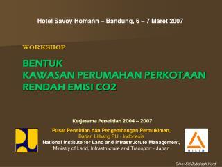 Hotel Savoy Homann – Bandung, 6 – 7 Maret 2007
