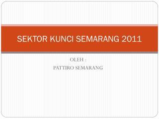 SEKTOR KUNCI SEMARANG 2011