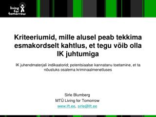 Sirle Blumberg MTÜ Living for Tomorrow lft.ee ,  sirle@lft.ee