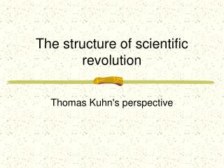 The structure of scientific revolution