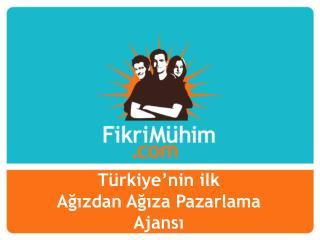 Türkiye'nin ilk  Ağızdan Ağıza Pazarlama Ajansı