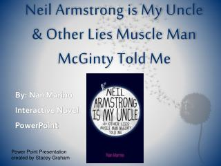Neil Armstrong is My Uncle  Other Lies Muscle Man McGinty Told Me