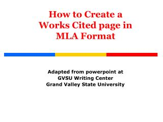 How to Create a  Works Cited page in MLA Format