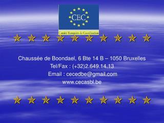           Chaussée de  Boondael , 6 Bte 14 B – 1050 Bruxelles Tel/Fax: (+32)2.649.14.13