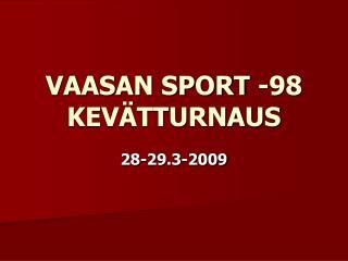 VAASAN SPORT -98 KEVÄTTURNAUS