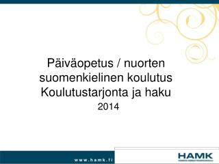 Päiväopetus / nuorten suomenkielinen koulutus Koulutustarjonta ja haku