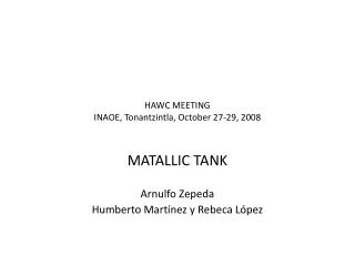 HAWC MEETING INAOE, Tonantzintla, October 27-29, 2008