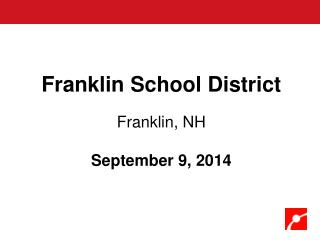Franklin School District Franklin, NH September 9, 2014