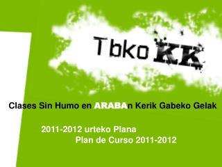 Clases Sin Humo en  ARABA n Kerik Gabeko Gelak 2011-2012 urteko Plana