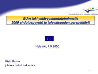 EU:n tuki yst ävyyskuntatoiminnalle 2006 ehdotuspyyntö ja tulevaisuuden perspektiivit