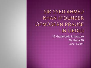 Sir  Syed  Ahmed KHAN (Founder  ofmodern prause  in  urdu )