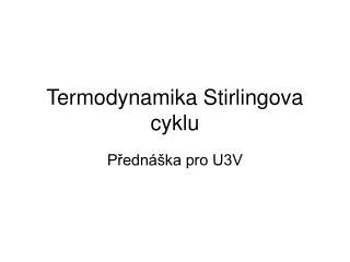 Termodynamika Stirlingova cyklu