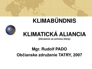 KLIMAB Ü NDNIS  KLIMATICKÁ ALIANCIA  (Združenie na ochranu klímy)