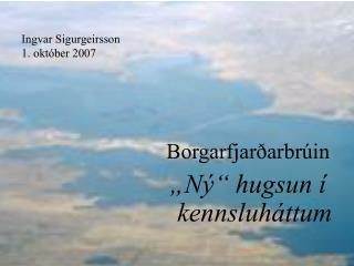 """Borgarfjarðarbrúin  """"Ný"""" hugsun í kennsluháttum"""