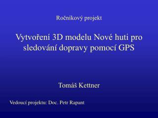 Vytvoření 3D modelu Nové huti pro sledování dopravy pomocí GPS