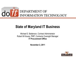 State of Maryland IT Business  Michael E. Balderson, Contract Administrator                                           Ro