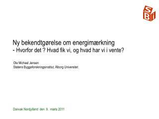 Ny bekendtgørelse om energimærkning -  Hvorfor det ? Hvad fik vi, og hvad har vi i vente?