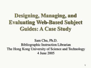 Designing, Managing, and Evaluating Web-Based Subject Guides: A Case Study
