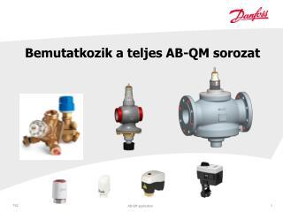 Bemutatkozik a teljes  AB-QM  sorozat
