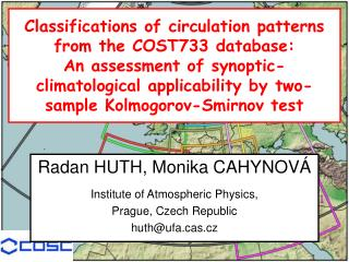 Radan HUTH, Monika  CAHYNOVÁ Institute of Atmospheric Physics,  Prague, Czech Republic