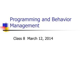 Programming and Behavior Management