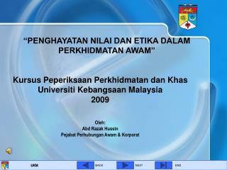 Kursus Peperiksaan Perkhidmatan dan Khas  Universiti Kebangsaan Malaysia 2009   Oleh:  Abd Razak Hussin Pejabat Perhubun