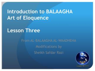 Introduction to BALAAGHA  Art of Eloquence Lesson Three