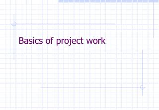 Basics of project work