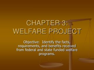CHAPTER 3:  WELFARE PROJECT