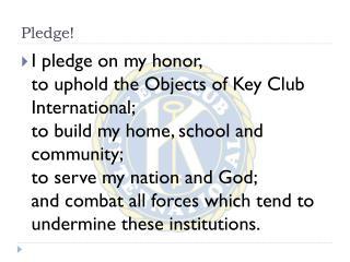 Pledge!