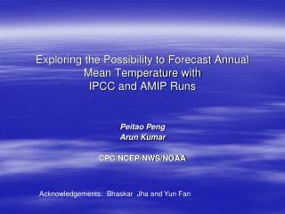 Exploring the Possibility to Forecast Annual Mean Temperature with  IPCC and AMIP Runs