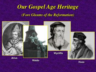 Our Gospel Age Heritage