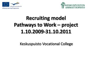 Recruiting model Pathways to Work – project 1.10.2009-31.10.2011