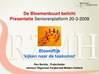 De Bloemenbuurt belicht Presentatie  Seniorenplatform 20-3-2008