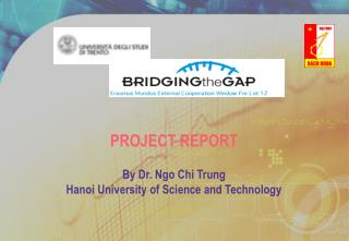 PROJECT REPORT By Dr. Ngo Chi Trung Hanoi University of Science and Technology