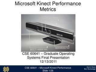 CSE 60641 – Microsoft Kinect Performance Slide 1/26