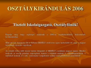 OSZTÁLYKIRÁNDULÁS 2006