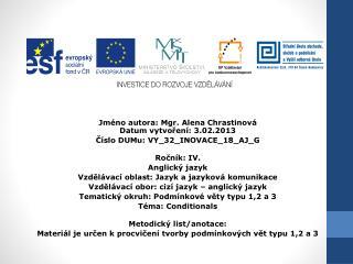 Jm�no autora: Mgr. Alena Chrastinov� Datum vytvo?en�: 3.02.2013 ?�slo DUMu: VY_32_INOVACE_18_AJ_G