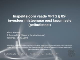 Inspektsiooni vaade VPTS § 85 2  investeerimisteenuse eest tasumisele (peibutistest)